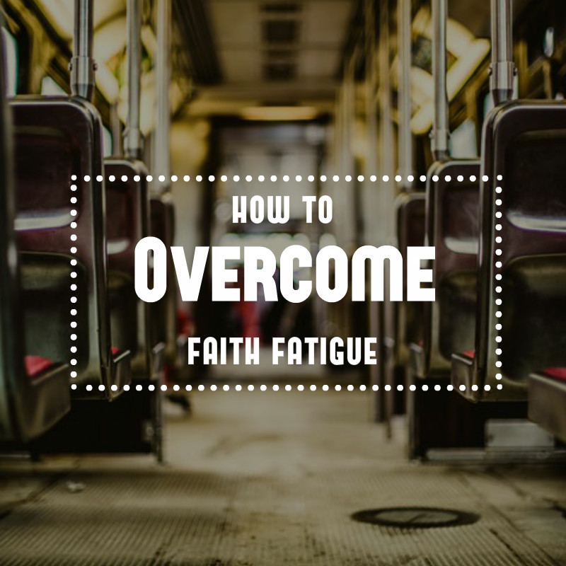 faith fatigue